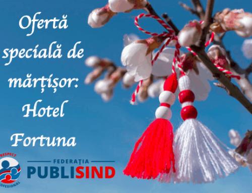 Ofertă specială de mărțișor pentru membrii PUBLISIND – Hotel Fortuna